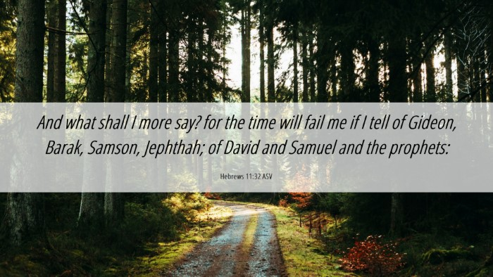 Picture 06 - Hebrews 11:32 ASV Desktop Wallpaper - And what shall I more say? for the time will fail - Desktop Bible Verse Wallpaper