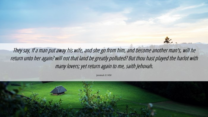 Picture 06 - Jeremiah 3:1 ASV Desktop Wallpaper - They say, If a man put away his wife, and she go - Desktop Bible Verse Wallpaper