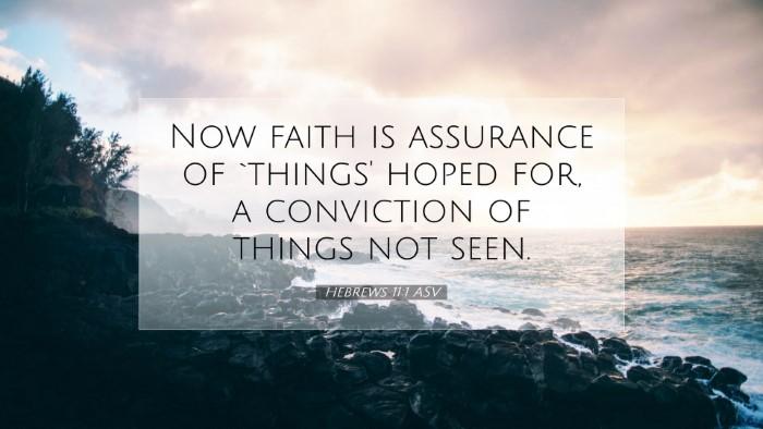 Picture 07 - Hebrews 11:1 ASV Desktop Wallpaper - Now faith is assurance of `things' hoped for, a - Desktop Bible Verse Wallpaper