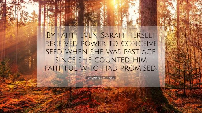 Picture 07 - Hebrews 11:11 ASV Desktop Wallpaper - By faith even Sarah herself received power to - Desktop Bible Verse Wallpaper