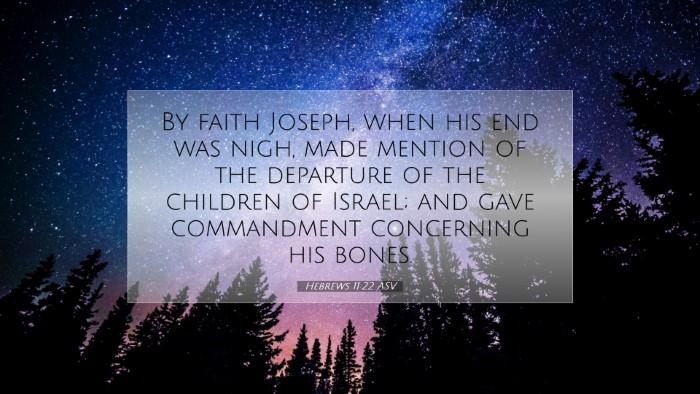 Picture 07 - Hebrews 11:22 ASV Desktop Wallpaper - By faith Joseph, when his end was nigh, made - Desktop Bible Verse Wallpaper