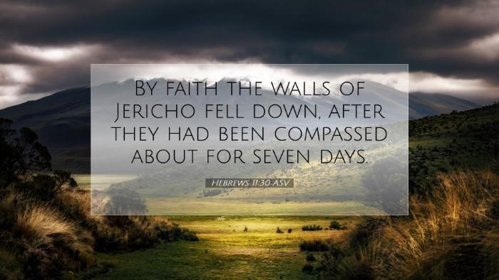 Picture 07 - Hebrews 11:30 ASV Desktop Wallpaper - By faith the walls of Jericho fell down, after - Desktop Bible Verse Wallpaper