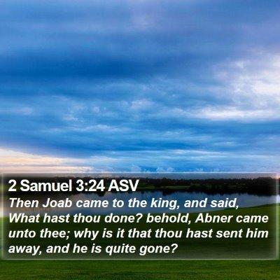 2 Samuel 3:24 ASV Bible Verse Image