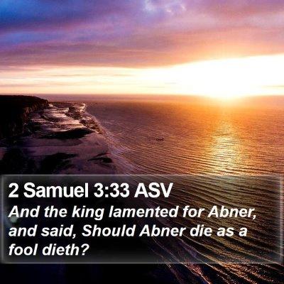 2 Samuel 3:33 ASV Bible Verse Image