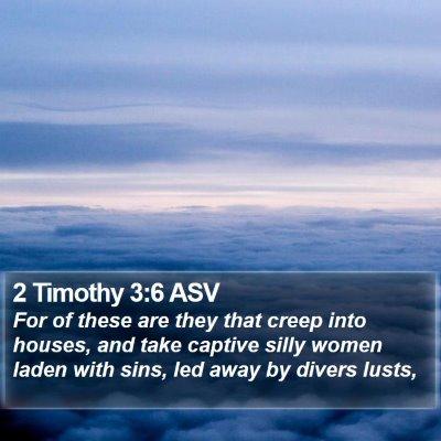 2 Timothy 3:6 ASV Bible Verse Image