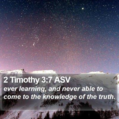 2 Timothy 3:7 ASV Bible Verse Image