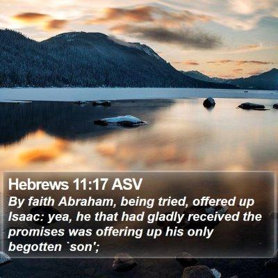 Hebrews 11:17 ASV Bible Verse Image