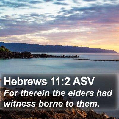 Hebrews 11:2 ASV Bible Verse Image