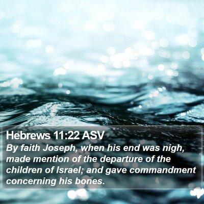 Hebrews 11:22 ASV Bible Verse Image