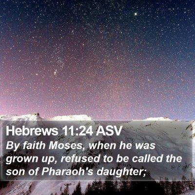 Hebrews 11:24 ASV Bible Verse Image