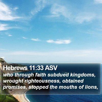 Hebrews 11:33 ASV Bible Verse Image