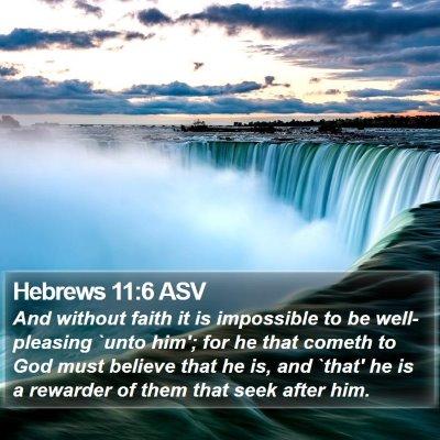 Hebrews 11:6 ASV Bible Verse Image