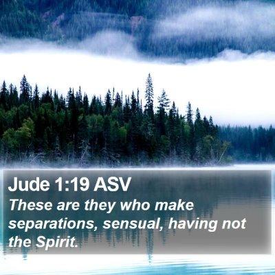Jude 1:19 ASV Bible Verse Image