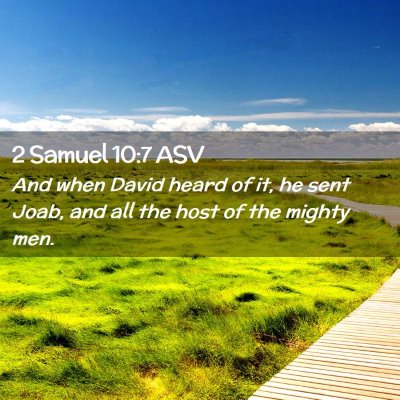 Picture 02 - 2 Samuel 10:7 ASV - And when David heard of it, he sent Joab, and all - Bible Verse Picture