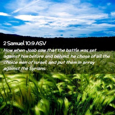 Picture 02 - 2 Samuel 10:9 ASV - Now when Joab saw that the battle was set against - Bible Verse Picture