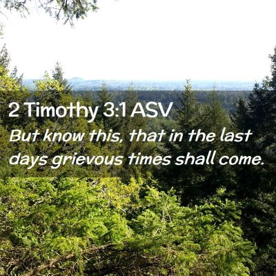 Picture 02 - 2 Timothy 3:1 ASV - But know this, that in the last days grievous - Bible Verse Picture