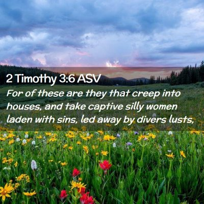 Picture 02 - 2 Timothy 3:6 ASV - For of these are they that creep into houses, and - Bible Verse Picture
