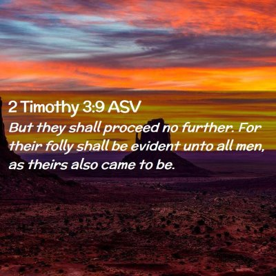 Picture 02 - 2 Timothy 3:9 ASV - But they shall proceed no further. For their - Bible Verse Picture