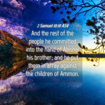 Picture 04 - 2 Samuel 10:10 ASV - And the rest of the people he committed into the - Bible Verse Picture