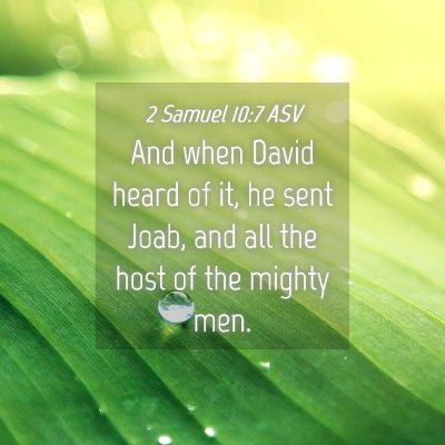 Picture 04 - 2 Samuel 10:7 ASV - And when David heard of it, he sent Joab, and all - Bible Verse Picture
