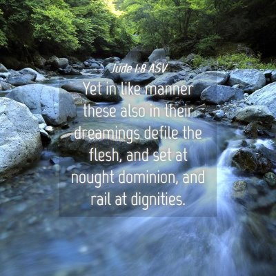 Picture 04 - Jude 1:8 ASV - Yet in like manner these also in their dreamings - Bible Verse Picture