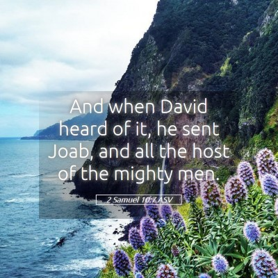 Picture 05 - 2 Samuel 10:7 ASV - And when David heard of it, he sent Joab, and all - Bible Verse Picture