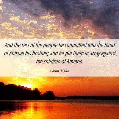 Picture 06 - 2 Samuel 10:10 ASV - And the rest of the people he committed into the - Bible Verse Picture