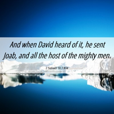 Picture 06 - 2 Samuel 10:7 ASV - And when David heard of it, he sent Joab, and all - Bible Verse Picture