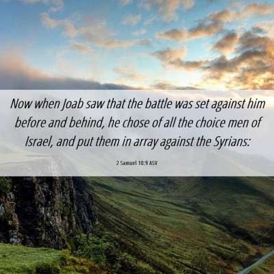 Picture 06 - 2 Samuel 10:9 ASV - Now when Joab saw that the battle was set against - Bible Verse Picture