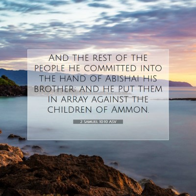 Picture 07 - 2 Samuel 10:10 ASV - And the rest of the people he committed into the - Bible Verse Picture