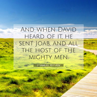 Picture 07 - 2 Samuel 10:7 ASV - And when David heard of it, he sent Joab, and all - Bible Verse Picture