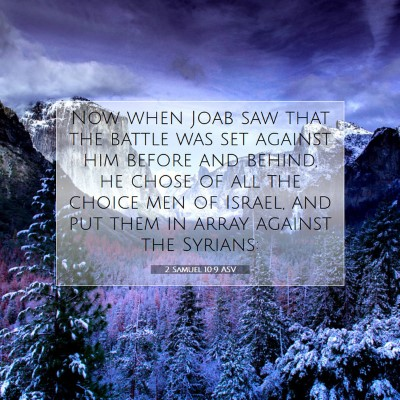 Picture 07 - 2 Samuel 10:9 ASV - Now when Joab saw that the battle was set against - Bible Verse Picture