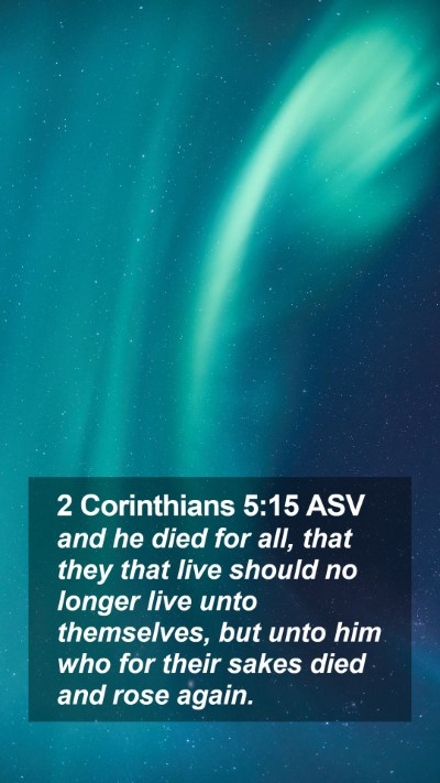 2 Corinthians 5:15 ASV Mobile Phone Wallpaper - and he died for all, that they that live should - Mobile Bible Verse Wallpaper
