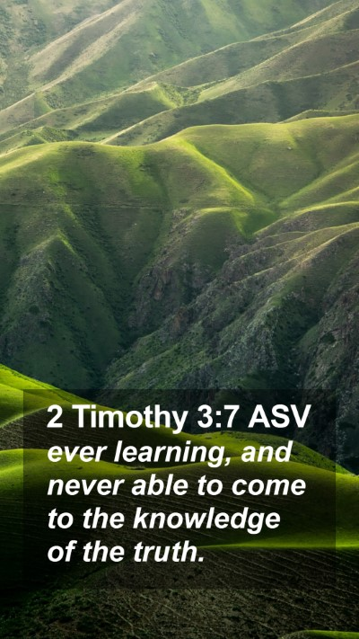 2 Timothy 3:7 ASV Mobile Phone Wallpaper - ever learning, and never able to come to the - Mobile Bible Verse Wallpaper