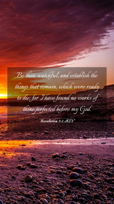 Picture 03 - Revelation 3:2 ASV Mobile Phone Wallpaper - Be thou watchful, and establish the things that - Mobile Bible Verse Wallpaper