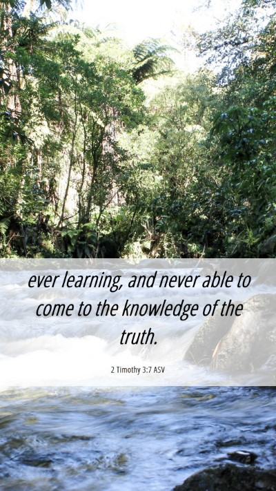 Picture 06 - 2 Timothy 3:7 ASV Mobile Phone Wallpaper - ever learning, and never able to come to the - Mobile Bible Verse Wallpaper