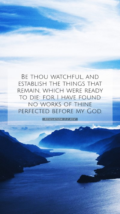 Picture 07 - Revelation 3:2 ASV Mobile Phone Wallpaper - Be thou watchful, and establish the things that - Mobile Bible Verse Wallpaper
