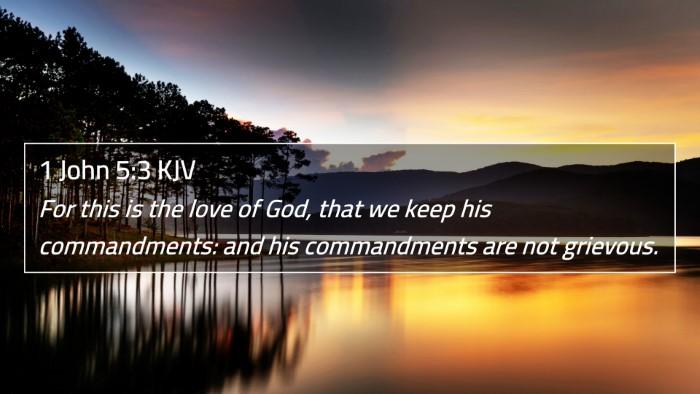 1 John 5:3 KJV 4K Wallpaper - For this is the love of God, that we keep his - 4K Wallpaper Bible Verse