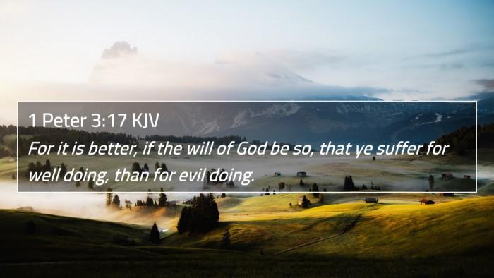 1 Peter 3:17 KJV 4K Wallpaper - For it is better, if the will of God be so, that - 4K Wallpaper Bible Verse