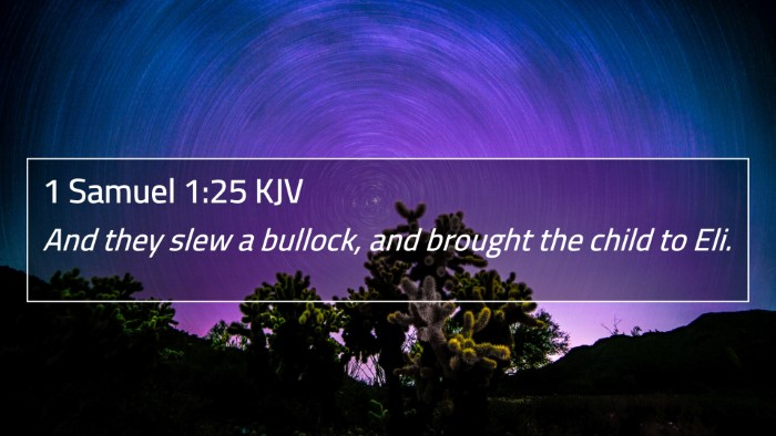 1 Samuel 1:25 KJV 4K Wallpaper - And they slew a bullock, and brought the child to - 4K Wallpaper Bible Verse
