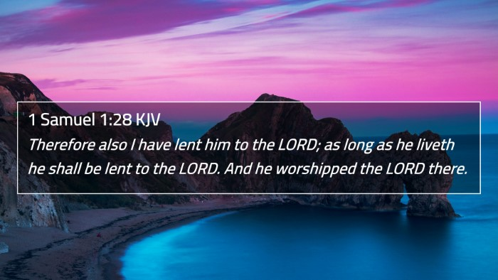 1 Samuel 1:28 KJV 4K Wallpaper - Therefore also I have lent him to the LORD; as - 4K Wallpaper Bible Verse