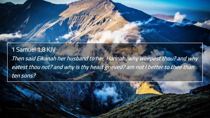 1 Samuel 1:8 KJV 4K Wallpaper - Then said Elkanah her husband to her, Hannah, why - 4K Wallpaper Bible Verse