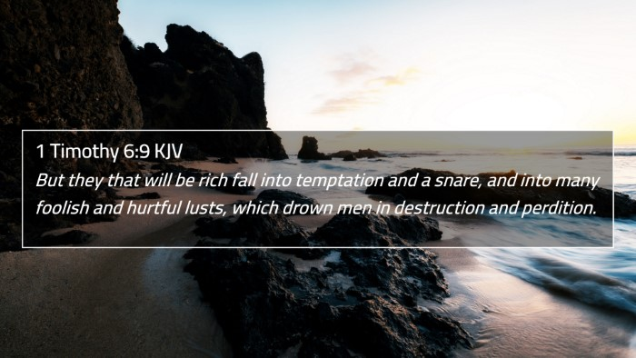 1 Timothy 6:9 KJV 4K Wallpaper - But they that will be rich fall into temptation - 4K Wallpaper Bible Verse