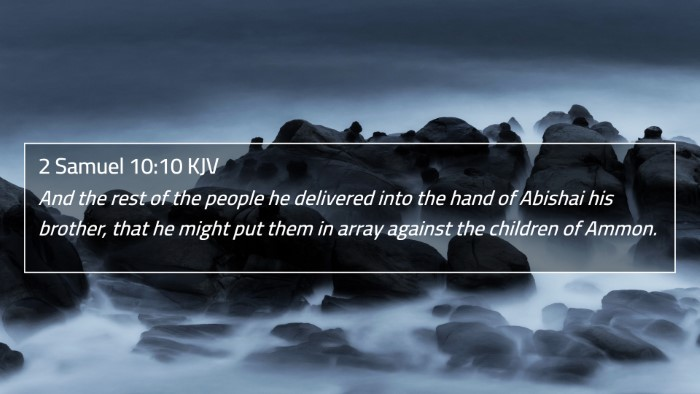 2 Samuel 10:10 KJV 4K Wallpaper - And the rest of the people he delivered into the - 4K Wallpaper Bible Verse