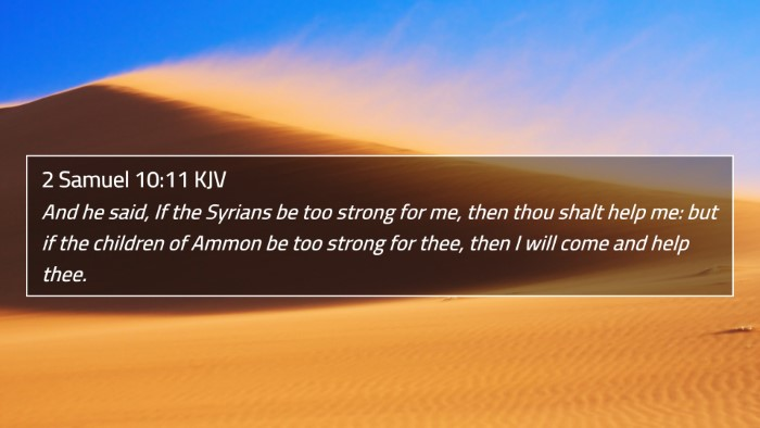2 Samuel 10:11 KJV 4K Wallpaper - And he said, If the Syrians be too strong for me, - 4K Wallpaper Bible Verse