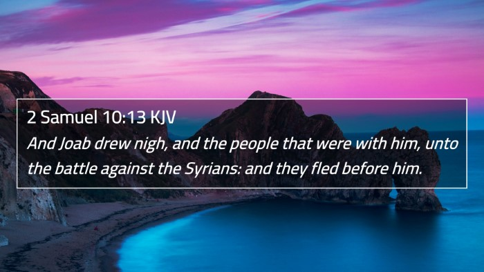 2 Samuel 10:13 KJV 4K Wallpaper - And Joab drew nigh, and the people that were with - 4K Wallpaper Bible Verse