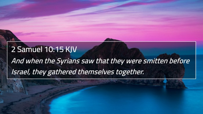2 Samuel 10:15 KJV 4K Wallpaper - And when the Syrians saw that they were smitten - 4K Wallpaper Bible Verse