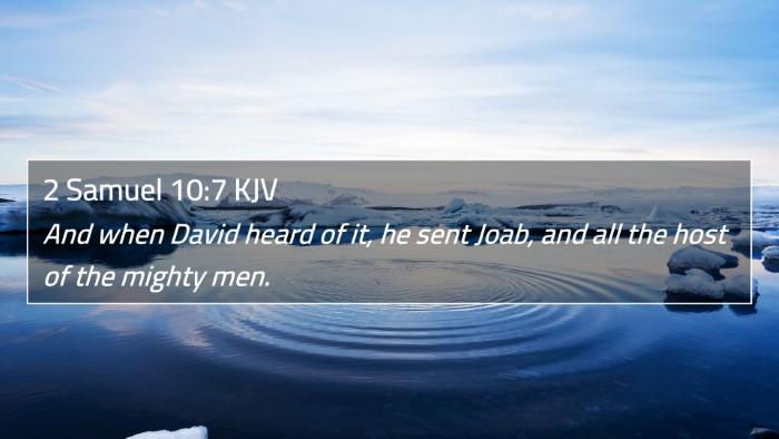 2 Samuel 10:7 KJV 4K Wallpaper - And when David heard of it, he sent Joab, and all - 4K Wallpaper Bible Verse