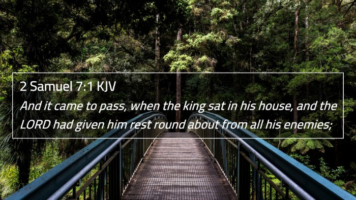 2 Samuel 7:1 KJV 4K Wallpaper - And it came to pass, when the king sat in his - 4K Wallpaper Bible Verse