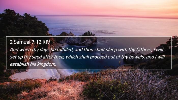 2 Samuel 7:12 KJV 4K Wallpaper - And when thy days be fulfilled, and thou shalt - 4K Wallpaper Bible Verse